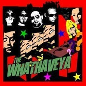 Image of The Whathaveya- The Whathaveya $10.00