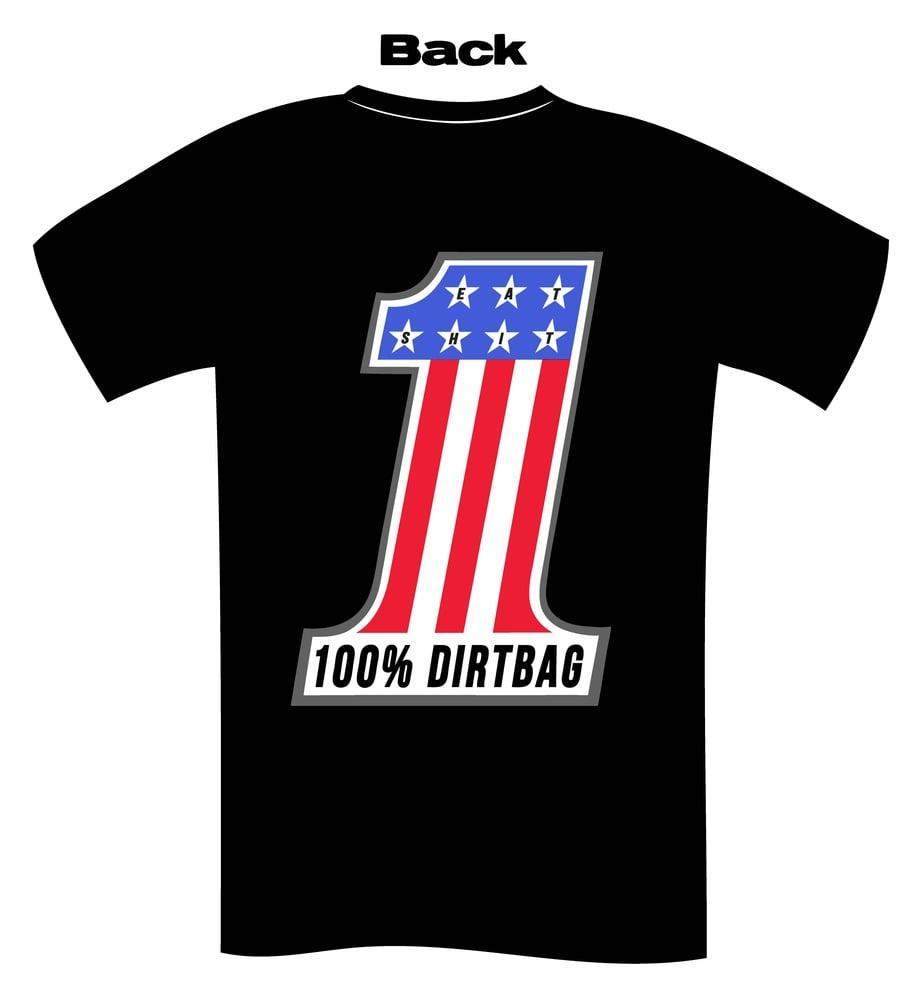 Image of #1 DIRTBAG (EAT SHIT)
