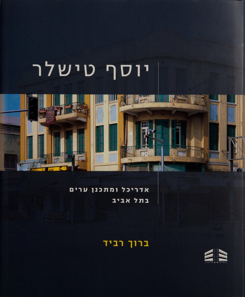 Image of Joseph Tischler: Architect And Town Planner In Tel Aviv