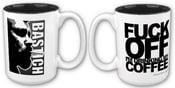Image of  F*ck Off I'm Drinking My Coffee - Bastich Mug