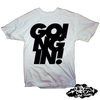 GOING IN T-shirt