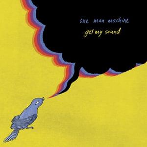 "Image of One Man Machine ""Get My Sound"" CD"
