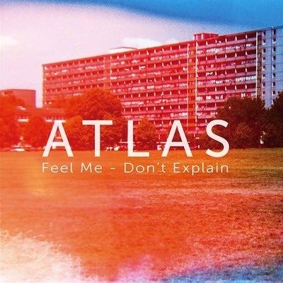 Image of Atlas - 'Feel Me / Don't Explain' 12""