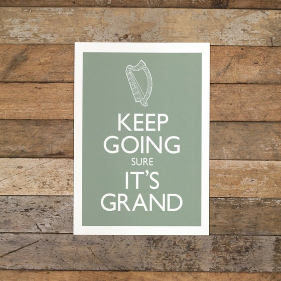Image of KEEP GOING SURE IT'S GRAND (A4 Print only)