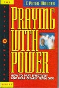 Image of Praying With Power - C. Peter Wagner