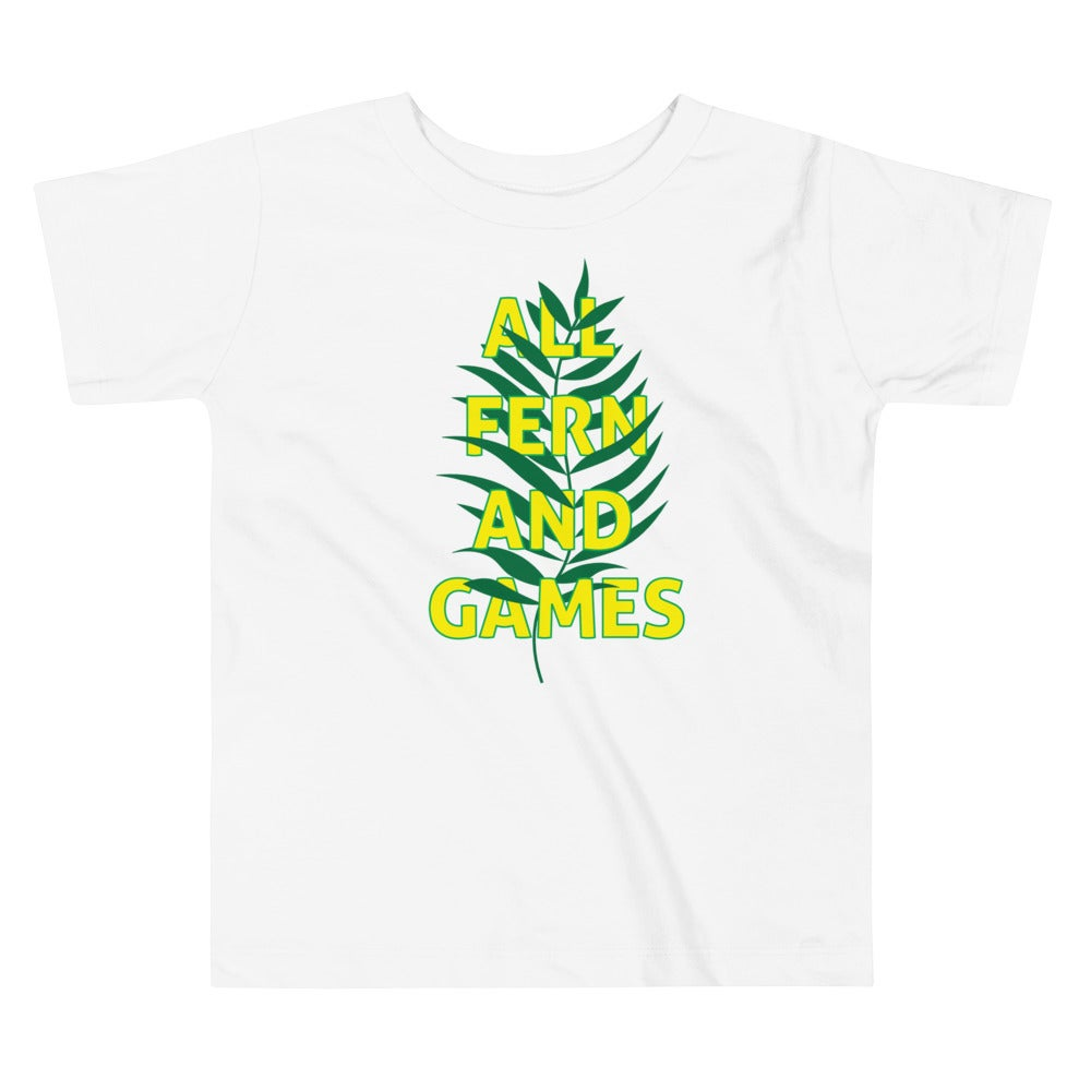 All Fern and Games Toddler Tee