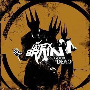Image of My Latex Brain Good Is Dead $10.00