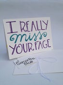 Image of Miss Your Face Card