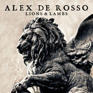 """Image of ALEX DE ROSSO """"Lions & Lambs"""" Heart Of Steel Records 2013"""