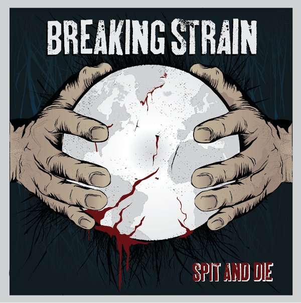 Image of BREAKING STRAIN - Spit and die