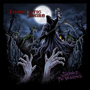 Image of Thanatotic Desire - Silence to Violence EP (2013)