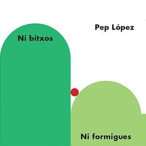 Image of Ni bitxos ni formigues