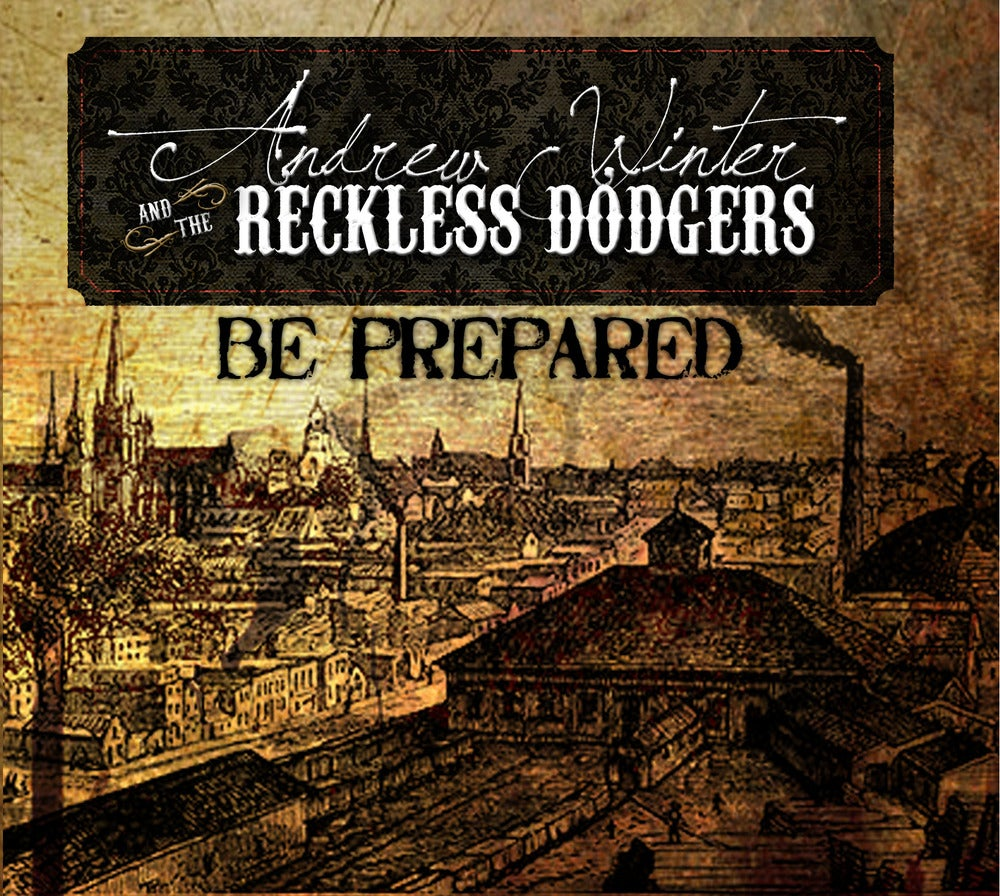 Image of Andrew Winter and the Reckless Dodgers - Be Prepared
