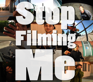 Image of StopFilmingMe