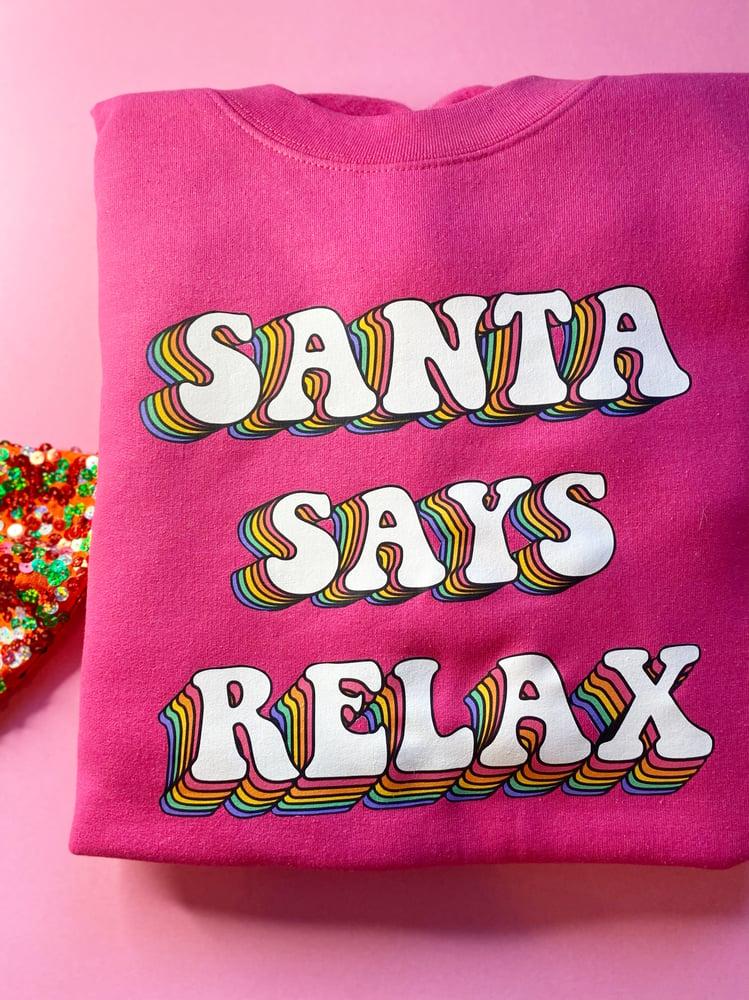 Image of Santa Says Relax Sweat/tee