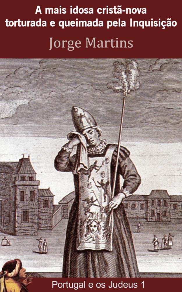 Image of A mais idosa cristã-nova torturada e queimada pela Inquisição (eBook)