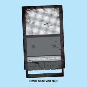 Image of Russell and the Wolf Choir - Demonstrating Disasters [CD]