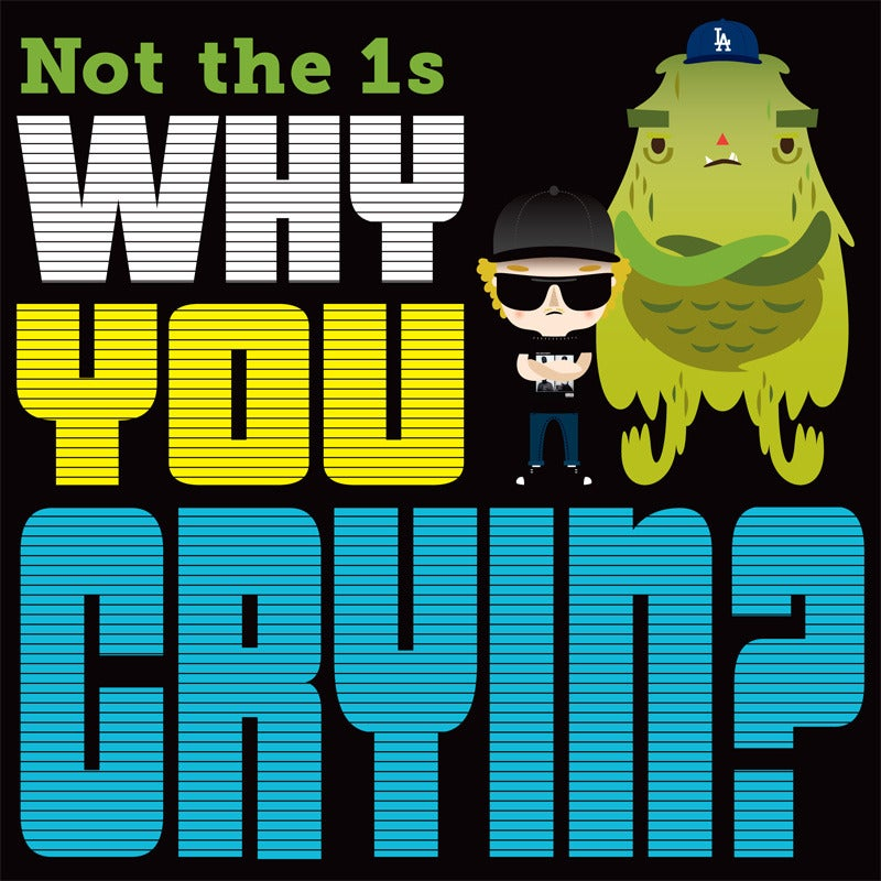 """Image of Not the 1s - Why You Cryin? 12"""""""