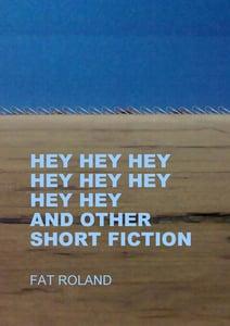 Image of Hey Hey Hey Hey Hey Hey Hey Hey And Other Short Fiction