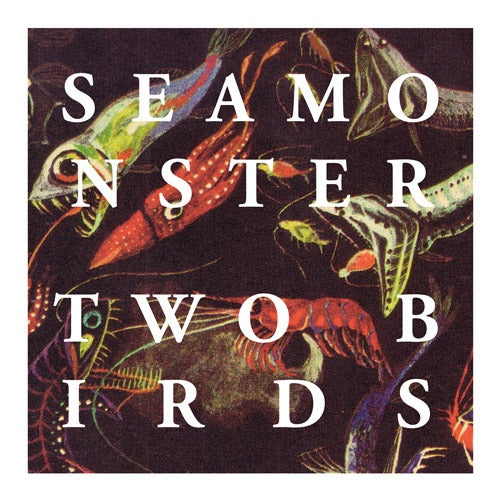 """Image of Seamonster - Two Birds 7"""""""