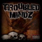 Image of Troubled Mindz - Thoughts of a loonatik