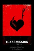 Image of Transmission- A Collection of Short Plays