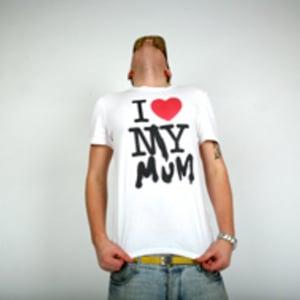 Image of I LOVE MY MUM T-SHIRT