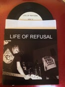 "Image of Life of Refusal 7"" (2011)"