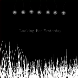 Image of Looking For Yesterday E.P.