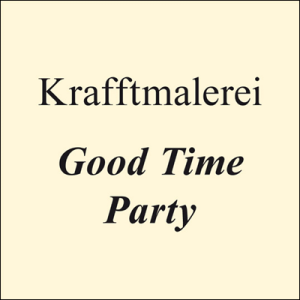 Image of [TWR005] Krafftmalerei - Good Time Party 7""