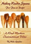 Making Wooden Spoons For Fun And Profit dvd
