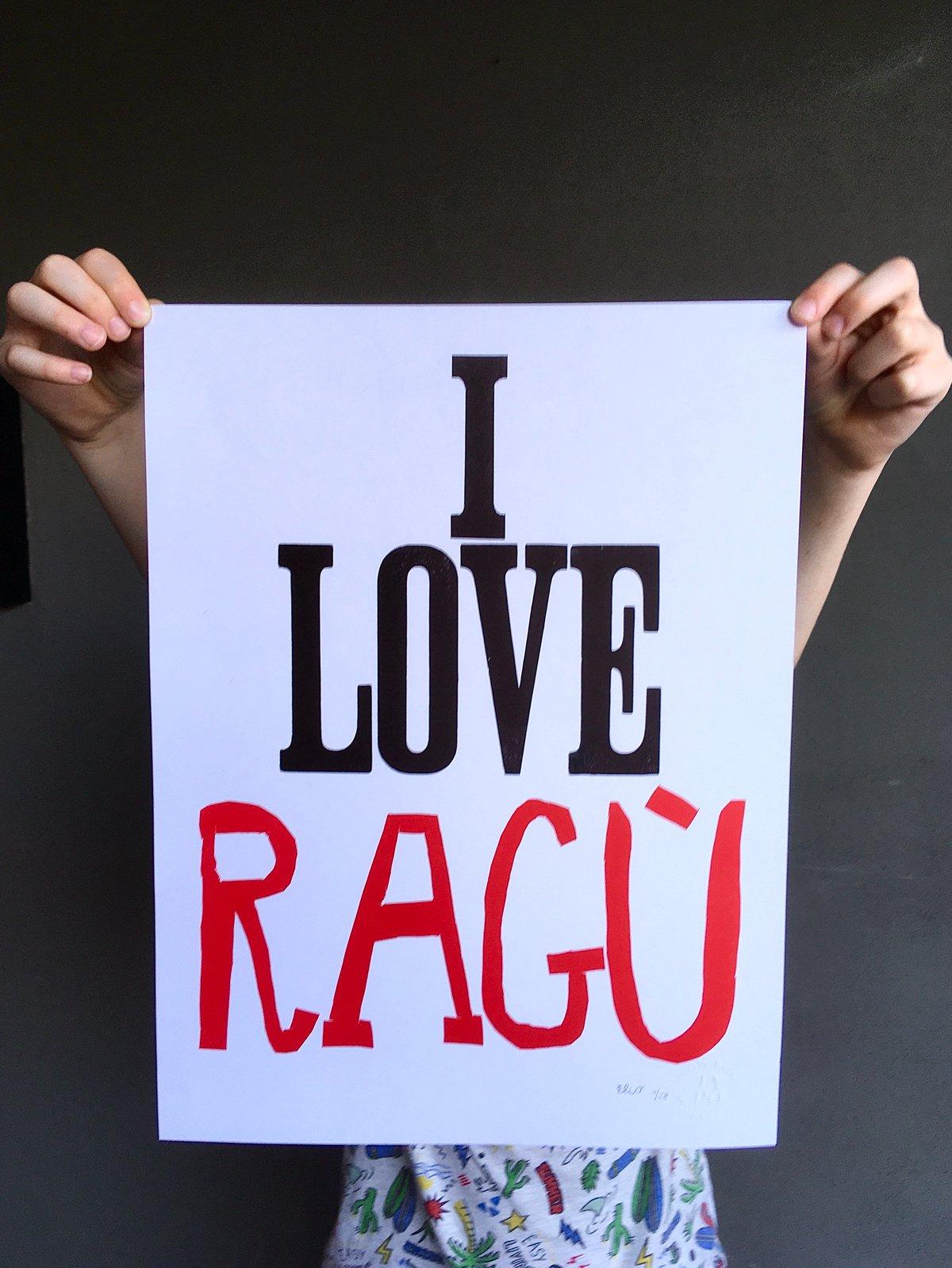 Image of I LOVE RAGÙ