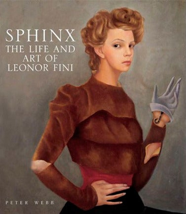 Image of Sphinx, the art and life of Leonor Fini - Biographical book