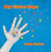 """Image of Chris Farrell - """"My Circus Days"""" - CD"""