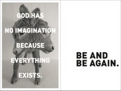 "Image of ""God Has No Imagination...""/""Be and Be Again."""