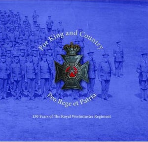 Image of For King and Country - 150 Years of the Royal Westminster Regiment