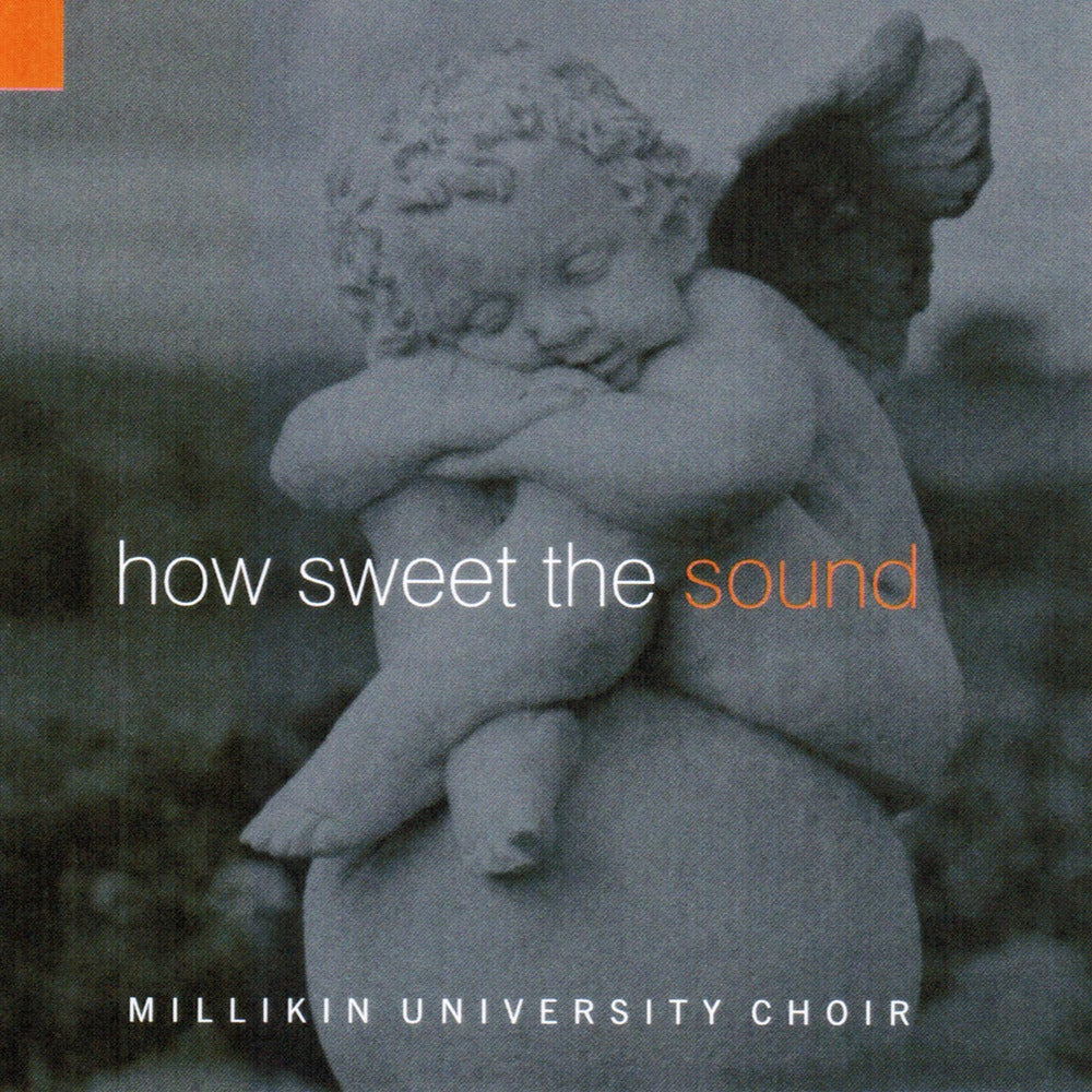Image of Millikin University Choir - How Sweet the Sound