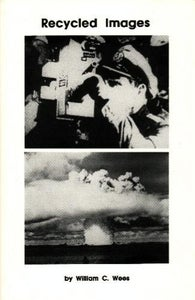 Image of Recycled Images: The Art and Politics of Found Footage Films, by William Wees