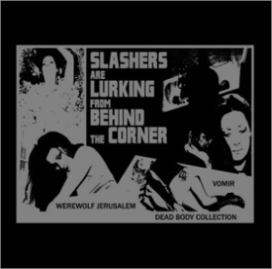 Image of Werewolf Jerusalem / Vomir / Dead Body Collection - Slashers Are Lurking From Behind The Corner LP