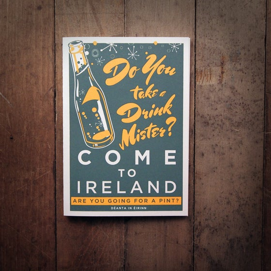Image of COME TO IRELAND - DO YOU TAKE A DRINK MISTER greeting card