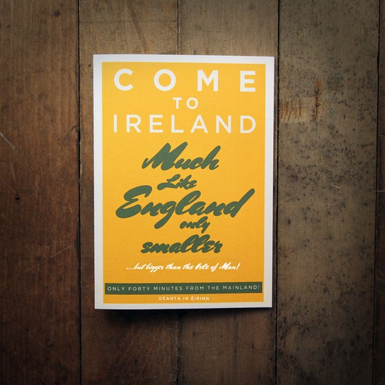 Image of COME TO IRELAND - MUCH LIKE ENGLAND greeting card