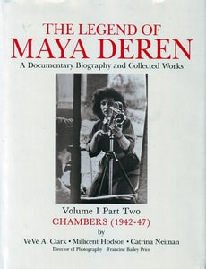 Image of The Legend of Maya Deren, Volume I, Part Two: Chambers (1942-47)