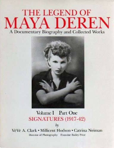 Image of The Legend of Maya Deren, Volume I, Part One: Signatures (1917-42)