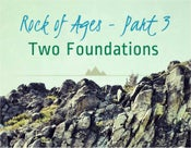 Image of Rock of Ages - Part 3: Two Foundations - Apostle Trevor Banks
