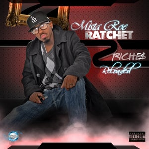 Image of Ratchet 2 Riches Reloaded- Mixtape