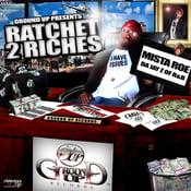 Image of Ratchet 2 Riches- Mixtape