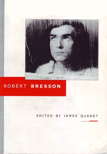 Image of Robert Bresson, edited by James Quandt