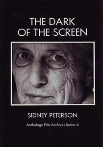 Image of The Dark of the Screen, by Sidney Peterson