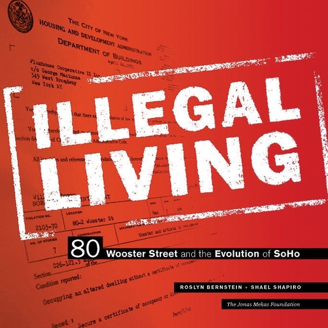 Image of Illegal Living, by Roslyn Bernstein and Shael Shapiro