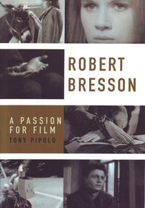 Image of Robert Bresson: A Passion for Film, by Tony Pipolo
